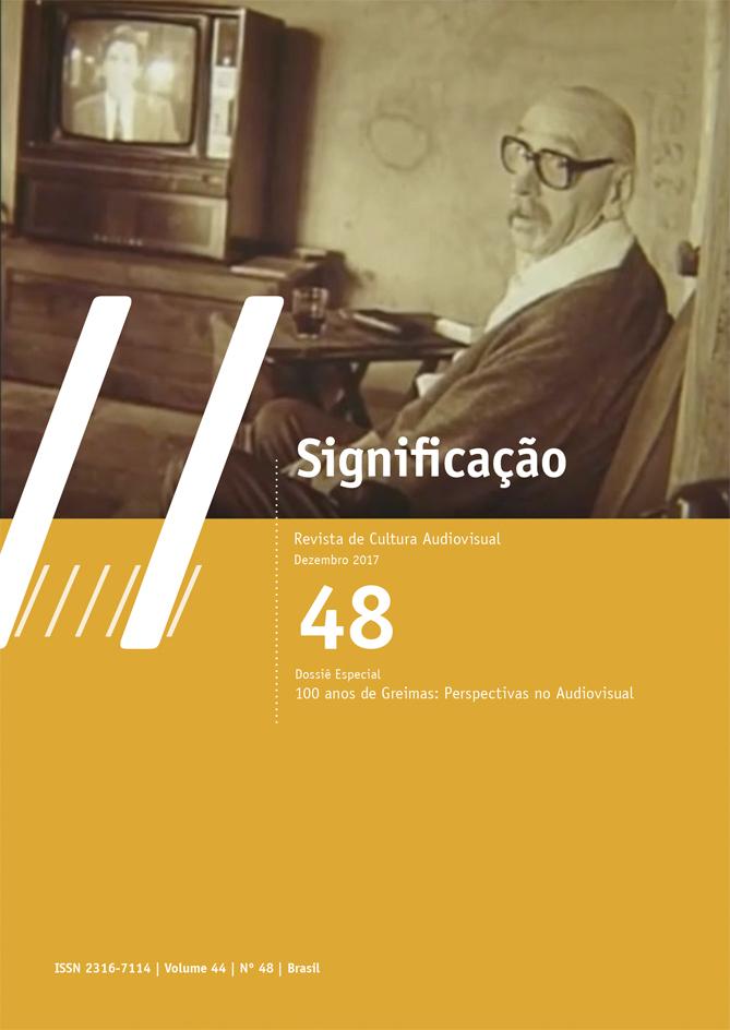 """Visualizar v. 44 n. 48 (2017): Dossiê: """"100 anos de Greimas: Perspectivas no Audiovisual"""""""