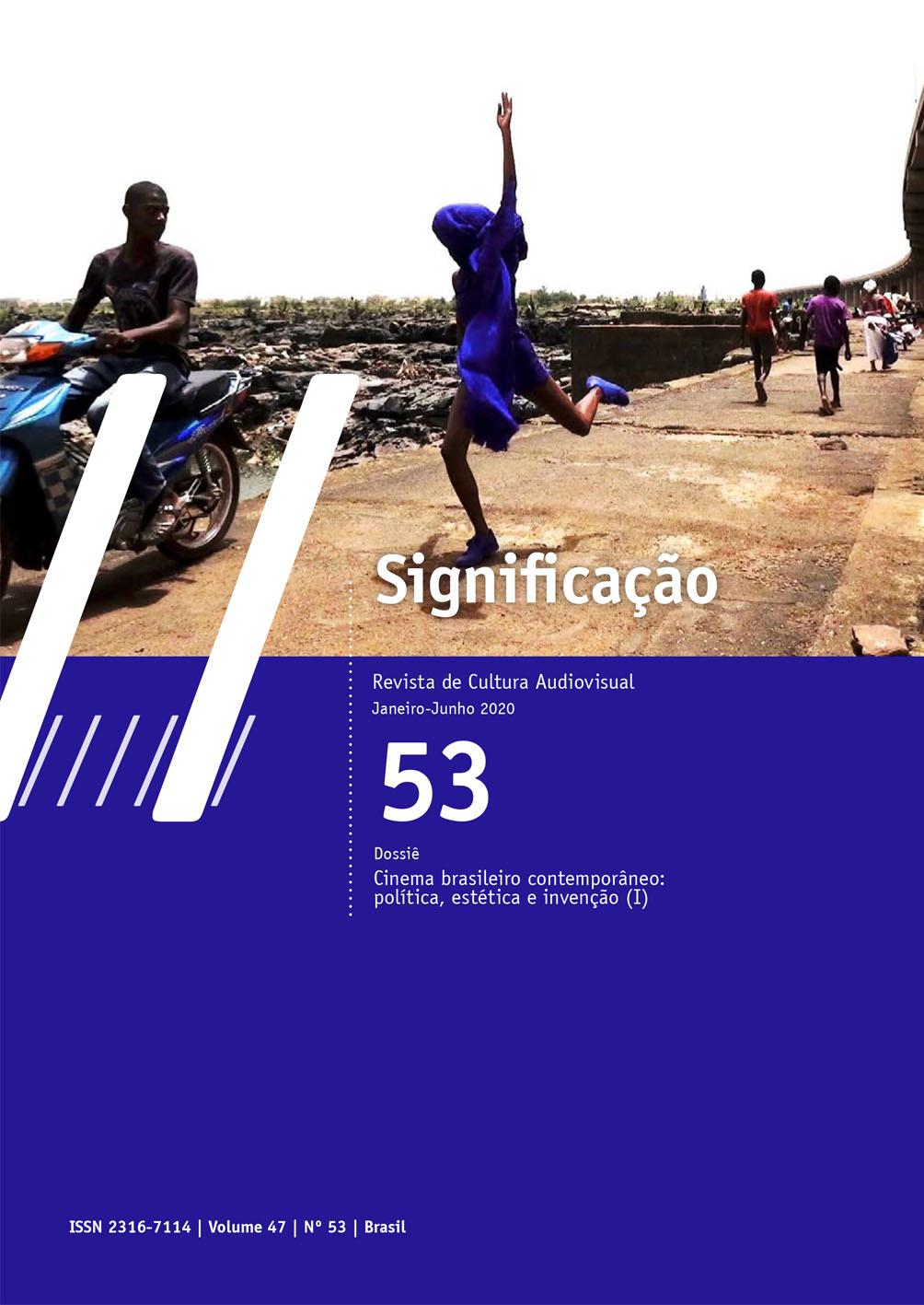 Visualizar v. 47 n. 53 (2020): Cinema brasileiro contemporâneo: política, estética e invenção