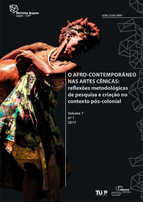 Visualizar v. 7 n. 1 (2017): O afro-contemporâneo nas artes cênicas: reflexões metodológicas de pesquisa e criação no contexto pós-colonial