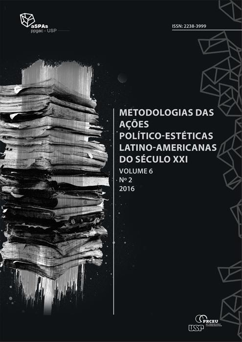 Visualizar v. 6 n. 2 (2016): Metodologias das ações político-estéticas latino-americanas do século XXI