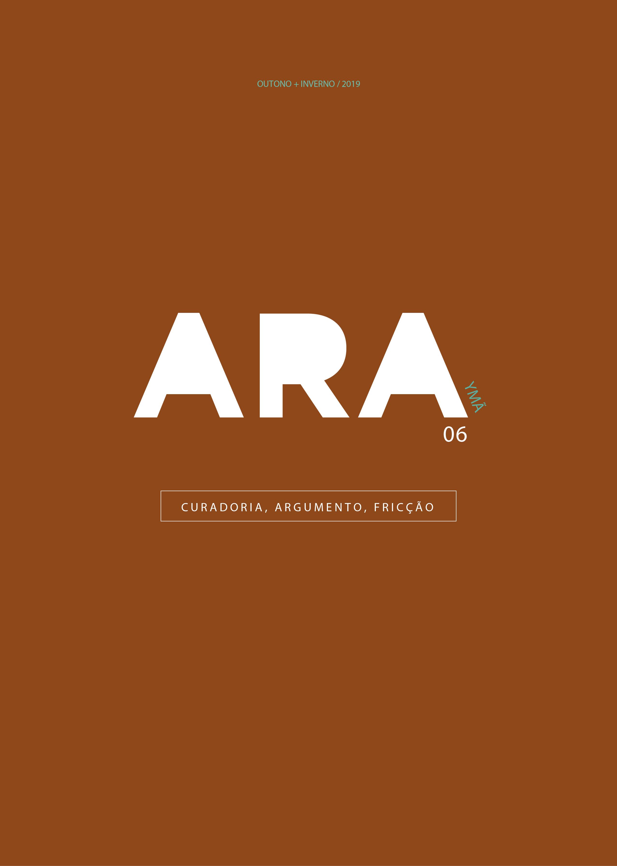 Visualizar v. 6 n. 6 (2019): ARA 6 YM˜Ã  Curadoria, Argumento, Fricção.