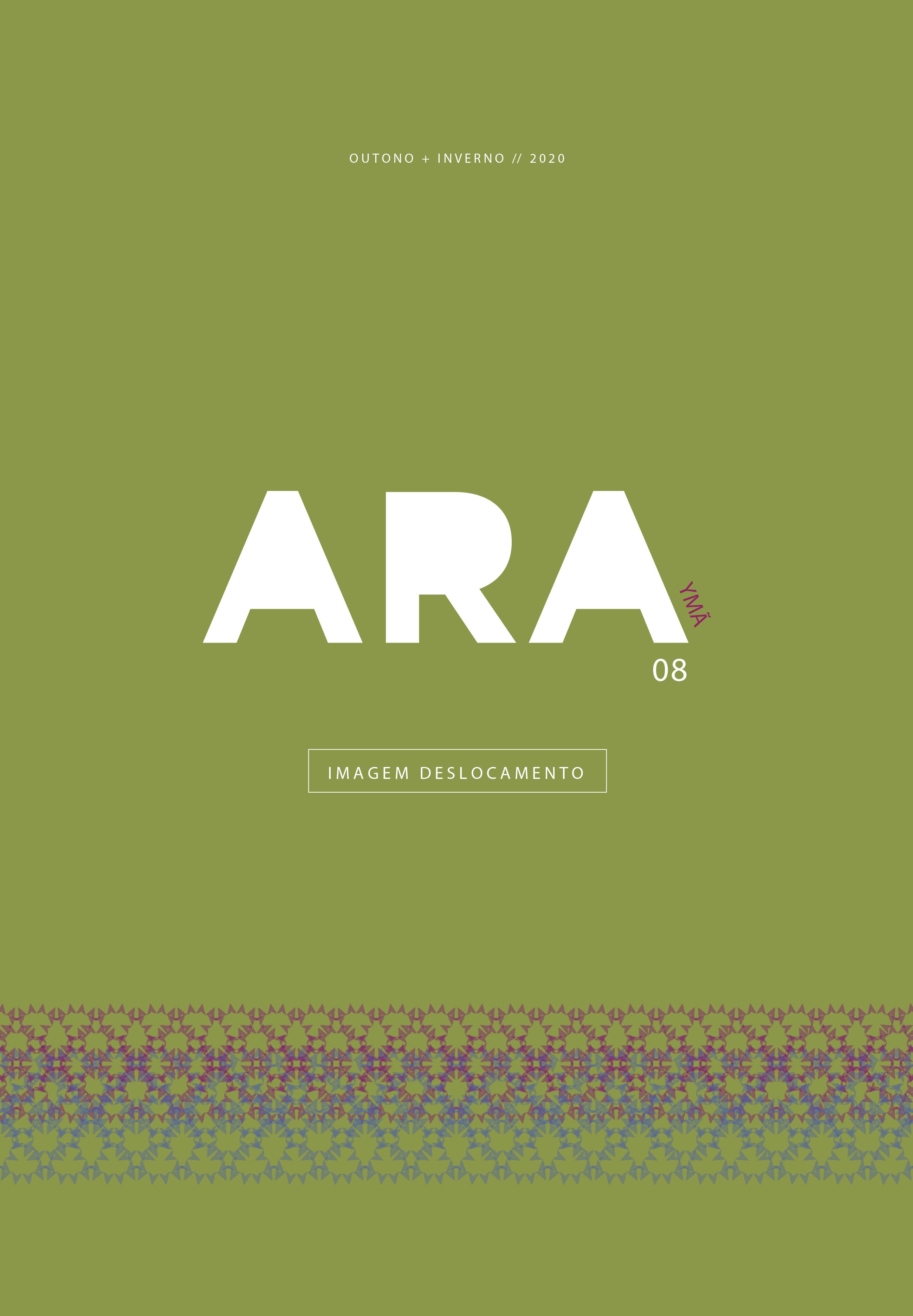 Visualizar v. 8 n. 8 (2020): Revista ARA 8 Ymã Outono+Inverno 2020 Imagem Deslocamento