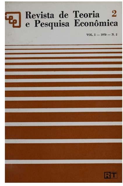 Visualizar v. 1 n. 2 (1970): Revista de Teoria e Pesquisa Econômica