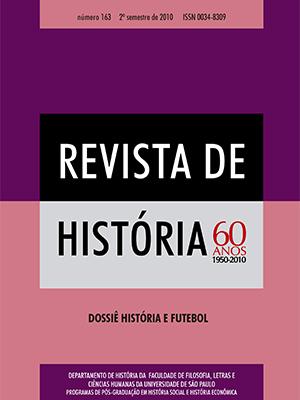 """Visualizar n. 163 (2010): DOSSIÊ – """"História e Futebol"""""""