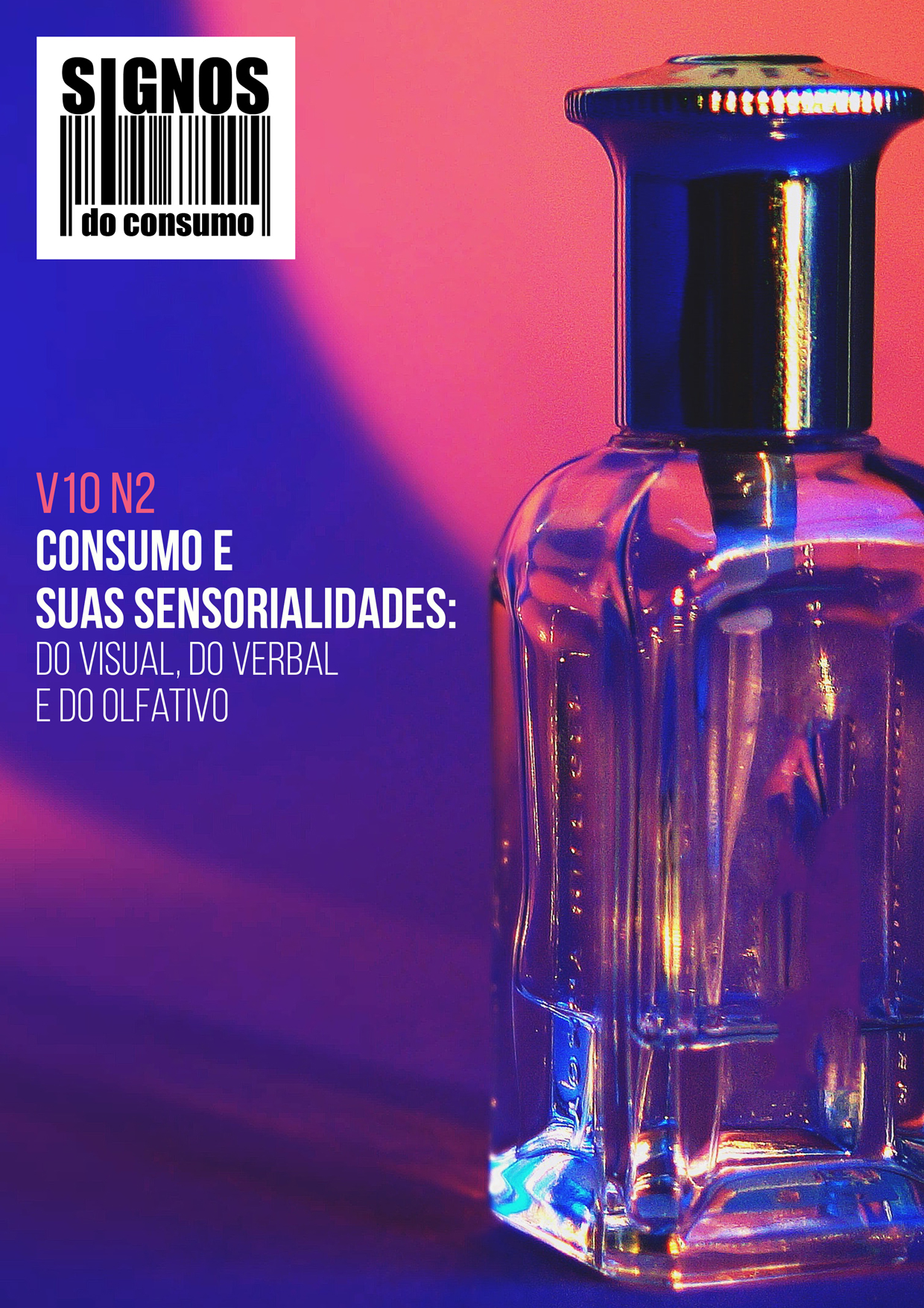 Visualizar v. 10 n. 2 (2018): Consumo e suas sensorialidades: do visual, do verbal e do olfativo