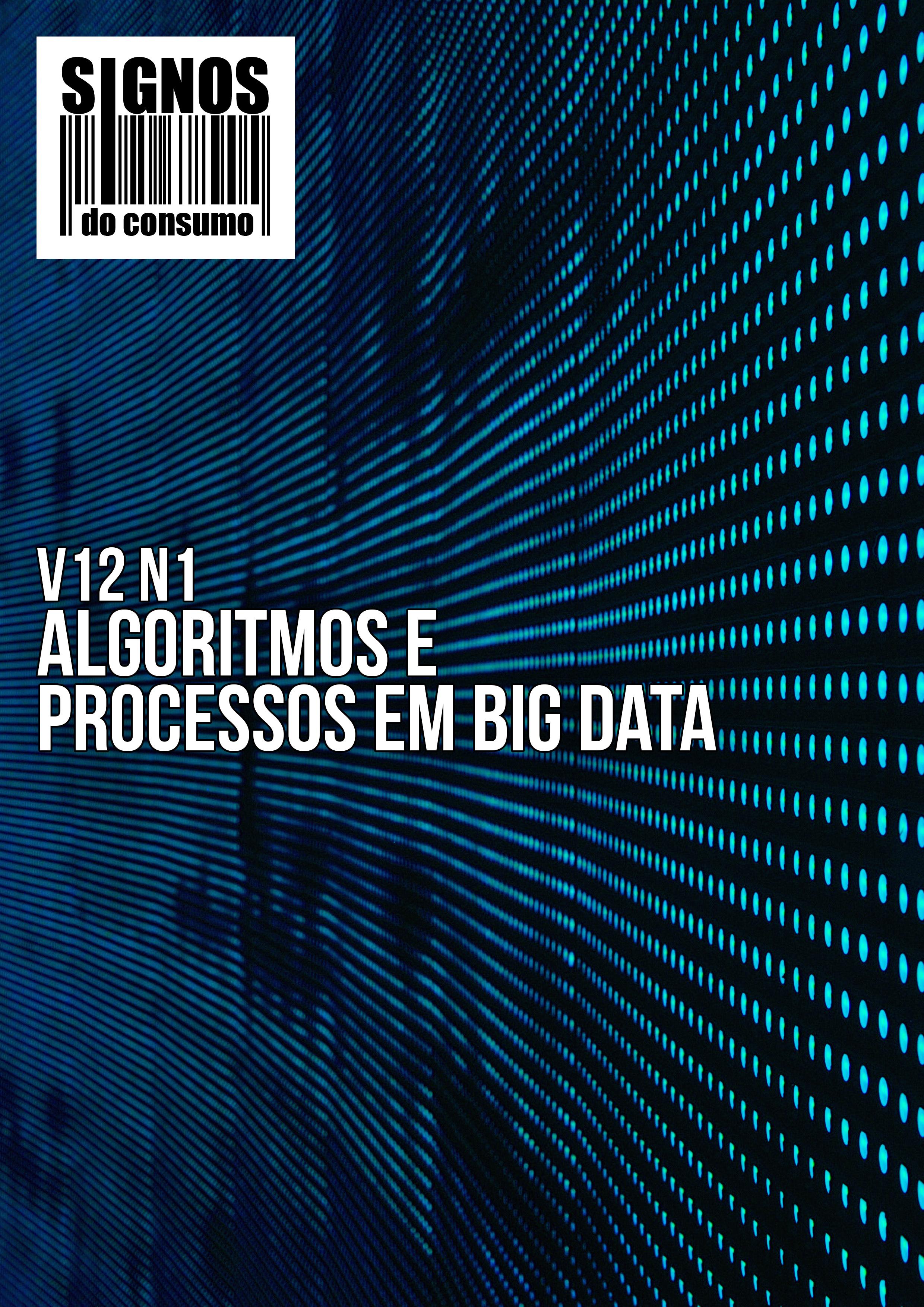 Visualizar v. 12 n. 1 (2020): Transformações na publicidade e nos consumos a partir da mediação dos algoritmos e processos em Big Data